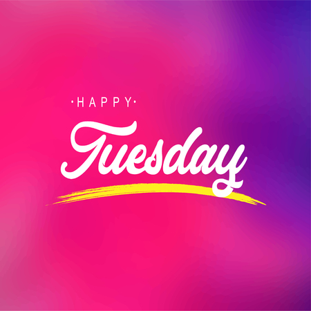 happy tuesday. Life quote with modern background vector illustration Vettoriali