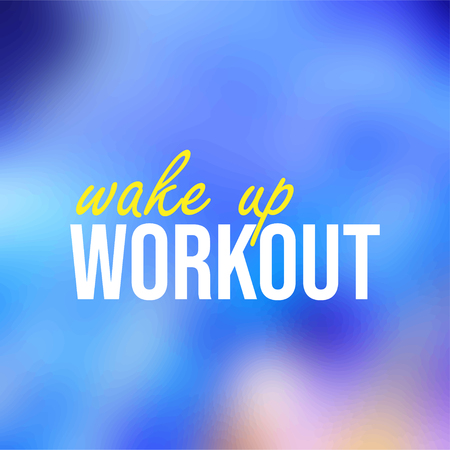wake up workout. Life quote with modern background vector illustration 向量圖像