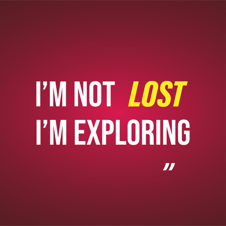 i'm not lost i'm exploring. Life quote with modern background vector illustration 写真素材 - 124890274
