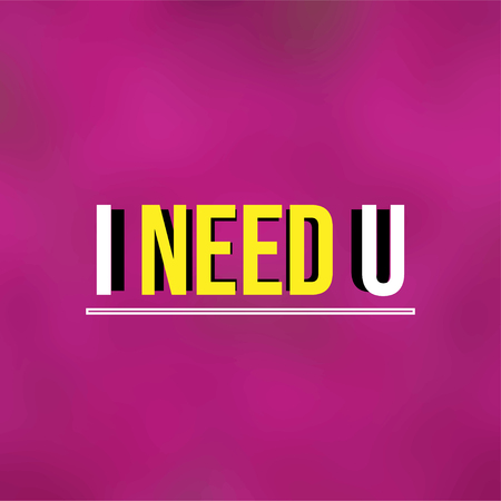 I need you. Love quote with modern background vector illustration  イラスト・ベクター素材