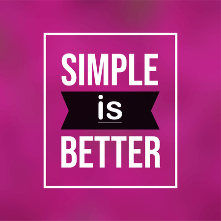 simple is better. Life quote with modern background vector illustration