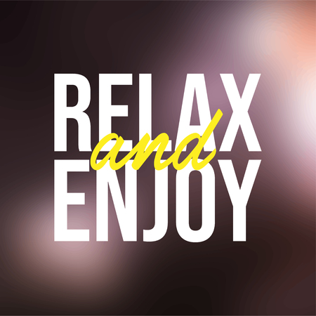 relax and enjoy. Life quote with modern background vector illustration