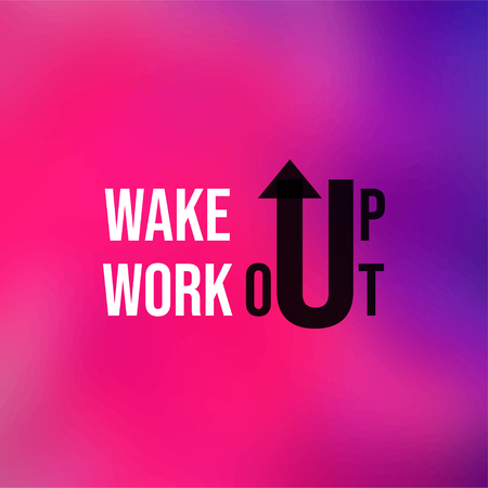 wake up workout. Life quote with modern background vector illustration Illustration