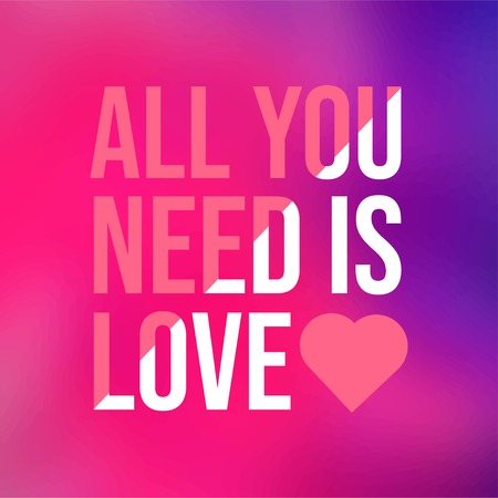 all you need is love. Love quote with modern background illustration