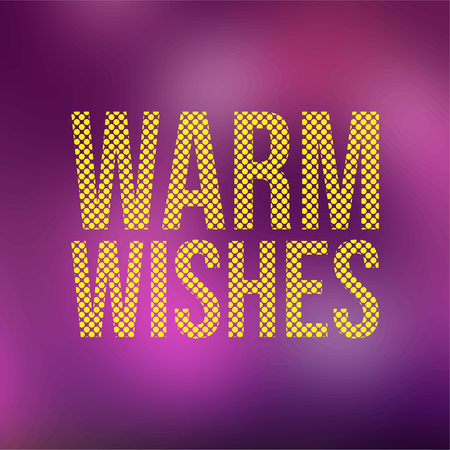 warm wishes. Life quote with modern background vector illustration