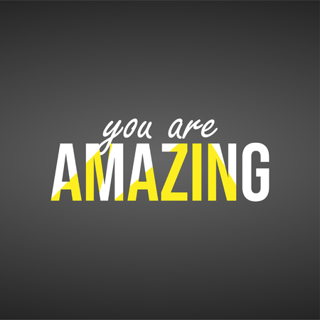 you are amazing. Life quote with modern background vector illustration Illustration