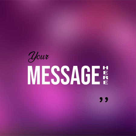 your message here. Life quote with modern background vector illustration