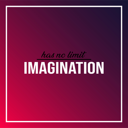 imagination has no limit. Life quote with modern background vector illustration