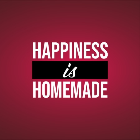 happiness is homemade. Life quote with modern background vector illustration Illustration