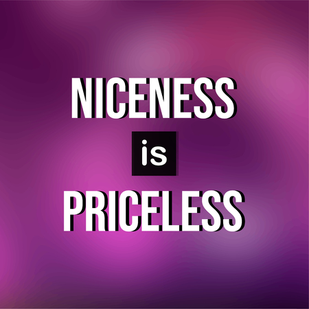 Niceness is Priceless. Life quote with modern background vector illustration Illustration