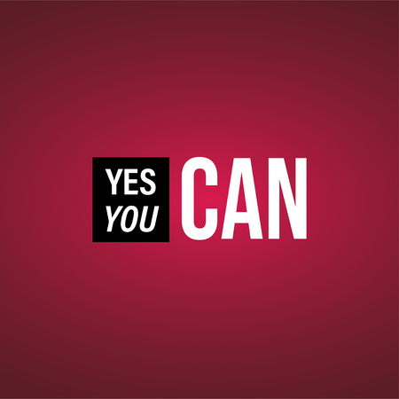 yes you can. Life quote with modern background vector illustration