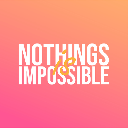 nothings is impossible. successful quote with modern background vector illustration