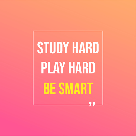Study hard, play hard, and be smart. Education quote with modern background illustration Vecteurs