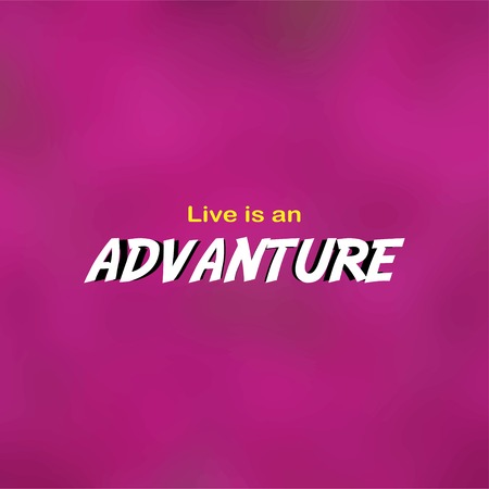 Live is an adventure. Life quote with modern background vector illustration Illustration