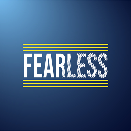 fearless. Life quote with modern background vector illustration Illustration