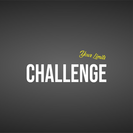 challenge your limits. Life quote with modern background vector illustration