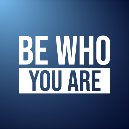 be who you are. Life quote with modern background vector illustration