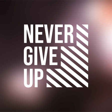never give up. Life quote with modern background vector illustration Stock Illustratie