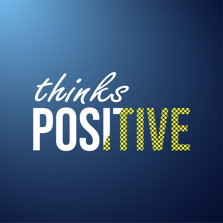 thinks positive. Life quote with modern background vector illustration