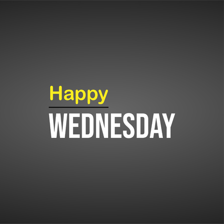 happy Wednesday. Life quote with modern background vector illustration