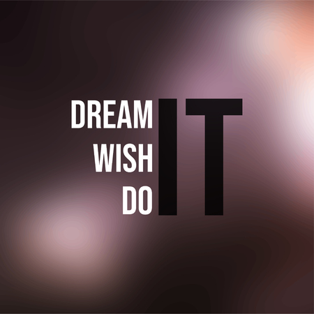 dream it wish it do it. successful quote with modern background vector illustration