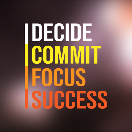 decide commit focus success. successful quote with modern background vector illustration