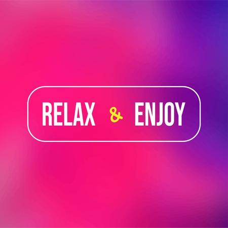 relax and enjoy. Life quote with modern background vector illustration Vektoros illusztráció