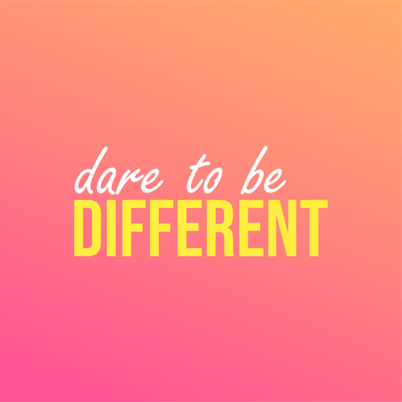 dare to be different. Life quote with modern background vector illustration