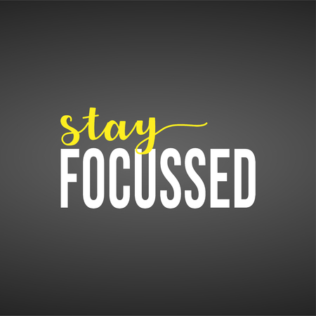 stay focussed. successful quote with modern background vector illustration