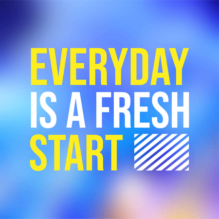 everyday is a fresh start. Life quote with modern background vector illustration