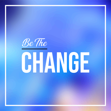 be the change. Life quote with modern background vector illustration 版權商用圖片 - 124749606