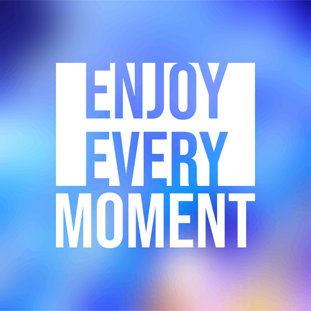 genießen Sie jeden Moment. Lebenszitat mit moderner Hintergrundvektorillustration Vektorgrafik