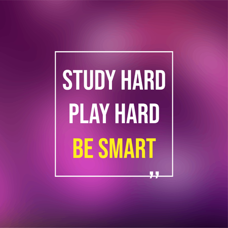Study hard, play hard, and be smart. Education quote with modern background illustration Illustration
