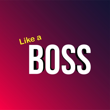 like a boss. Life quote with modern background vector illustration