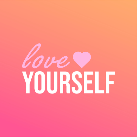 love yourself. Life quote with modern background vector illustration Illustration