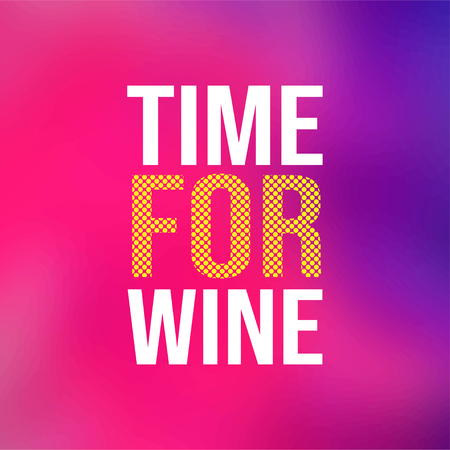 time for wine. Life quote with modern background vector illustration