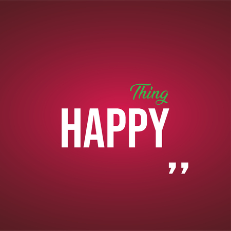 think happy. Life quote with modern background vector illustration