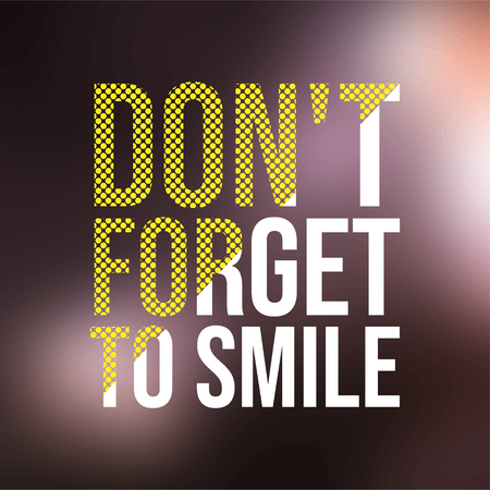 dont forget to smile. Life quote with modern background vector illustration