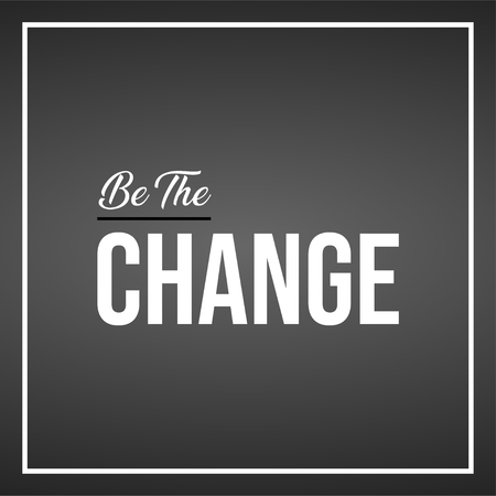 be the change. Life quote with modern background vector illustration 版權商用圖片 - 124418395