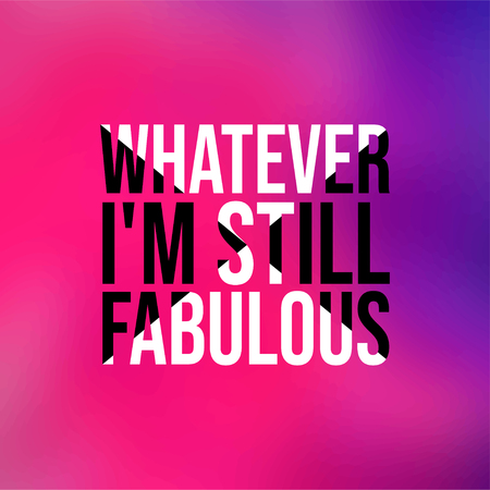 whatever Im still fabulous. Life quote with modern background vector illustration  イラスト・ベクター素材