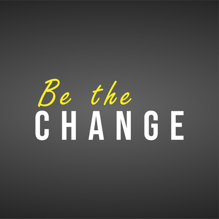 be the change. Life quote with modern background vector illustration 版權商用圖片 - 124418428