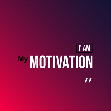 i am my motivation. Motivation quote with modern background vector illustration