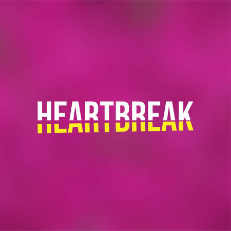 heartbreaks. Love quote with modern background vector illustration 일러스트