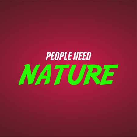 people need nature. Life quote with modern background vector illustration 向量圖像