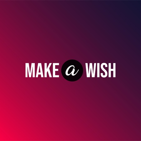 make a wish. Life quote with modern background vector illustration