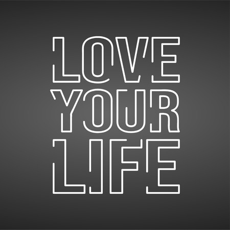 love your life. Life quote with modern background vector illustration Imagens - 118839239