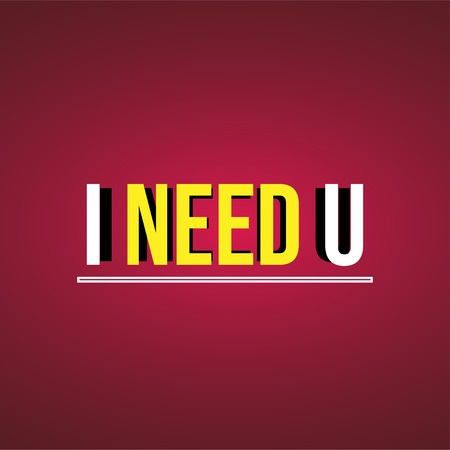 I need you. Love quote with modern background vector illustration Ilustração