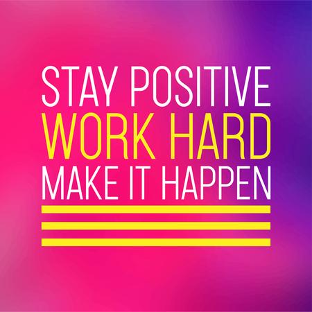 rester positif, travailler dur, y arriver. citation réussie avec illustration vectorielle de fond moderne