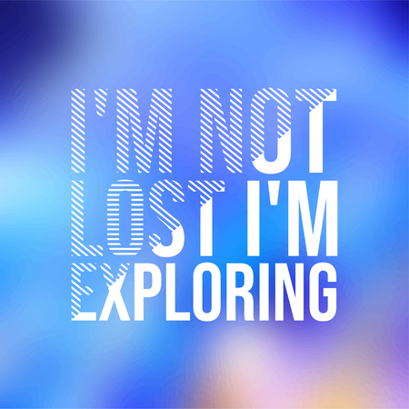 im not lost im exploring. Life quote with modern background vector illustration  イラスト・ベクター素材