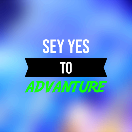 say yes to adventure. Life quote with modern background vector illustration